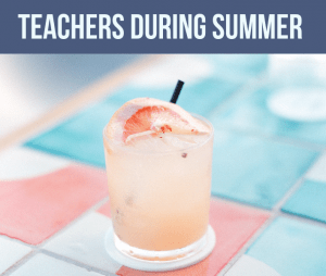 5 things teachers need to do during the summer
