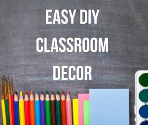 Easy DIY Classroom Decor