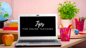 tips for helping you teach online at home